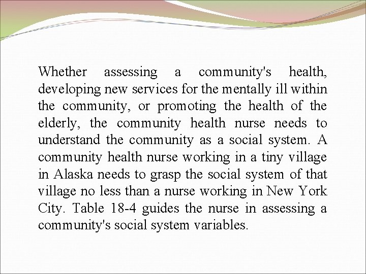 Whether assessing a community's health, developing new services for the mentally ill within the