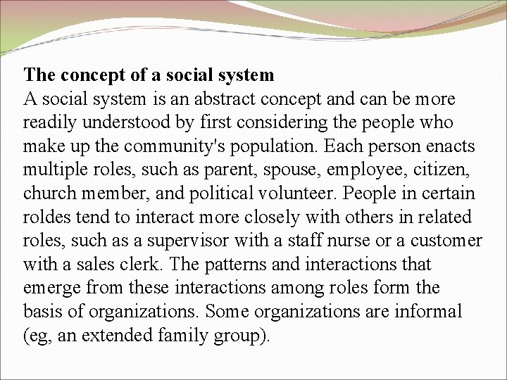 The concept of a social system A social system is an abstract concept and