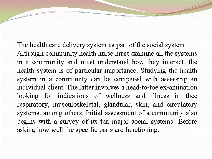 The health care delivery system as part of the social system Although community health