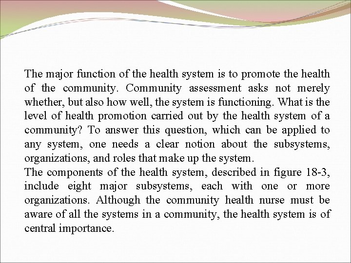The major function of the health system is to promote the health of the