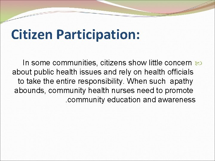 Citizen Participation: In some communities, citizens show little concern about public health issues and
