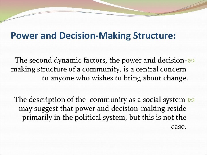 Power and Decision-Making Structure: The second dynamic factors, the power and decision- making structure