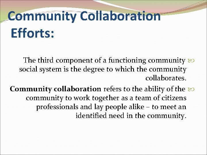 Community Collaboration Efforts: The third component of a functioning community social system is the