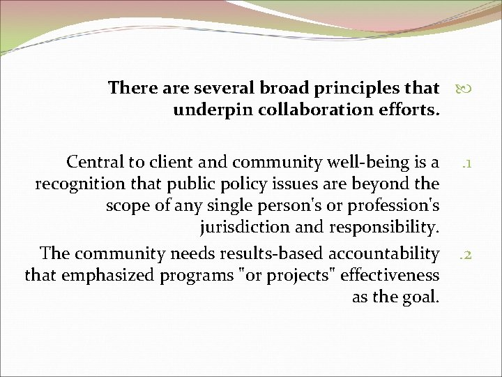 There are several broad principles that underpin collaboration efforts. Central to client and community