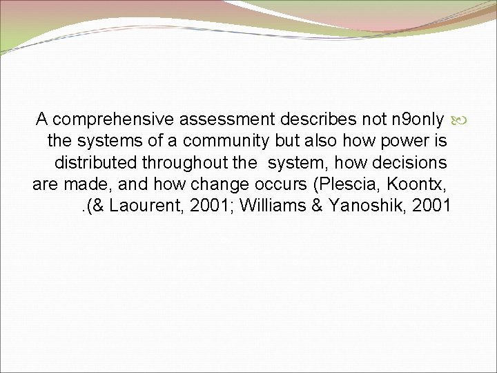 A comprehensive assessment describes not n 9 only the systems of a community but