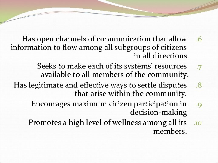 Has open channels of communication that allow information to flow among all subgroups of