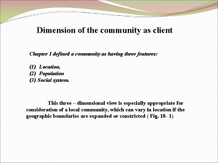 Dimension of the community as client Chapter 1 defined a community as having three