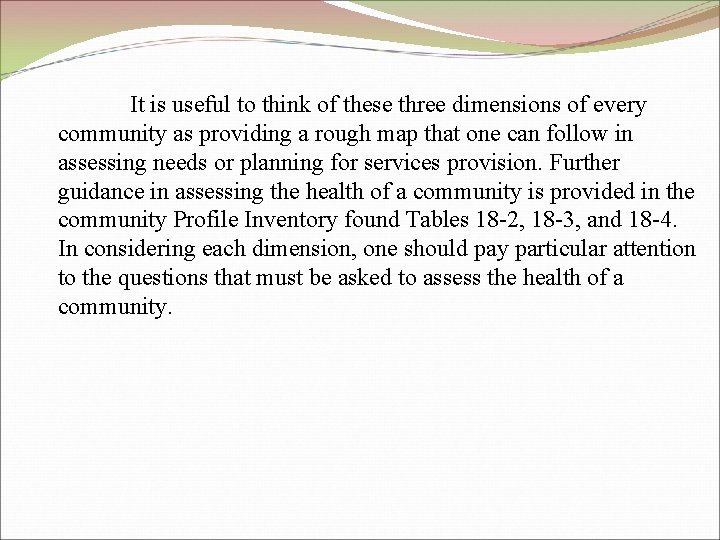 It is useful to think of these three dimensions of every community as providing