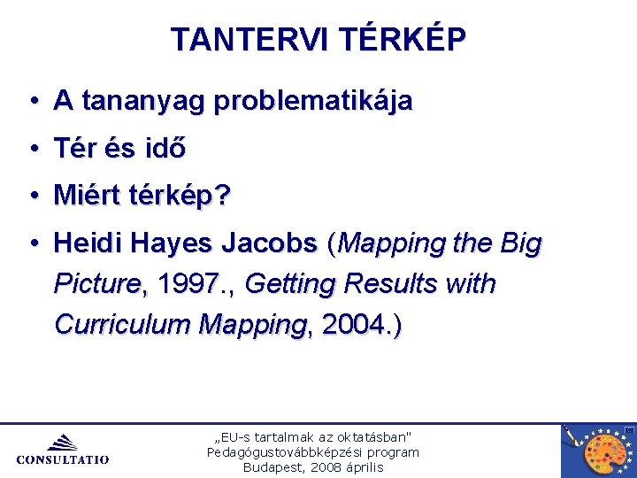 TANTERVI TÉRKÉP • A tananyag problematikája • Tér és idő • Miért térkép? •