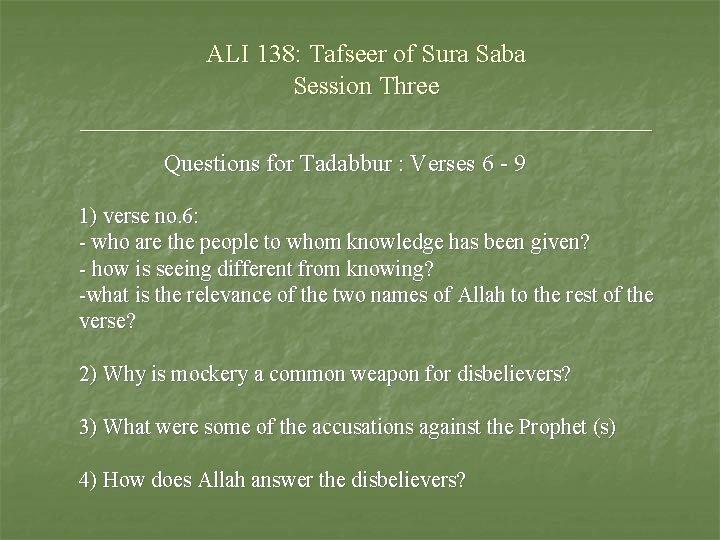 ALI 138: Tafseer of Sura Saba Session Three ______________________ Questions for Tadabbur : Verses
