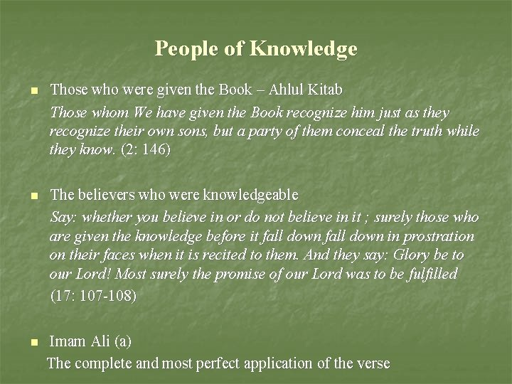 People of Knowledge n Those who were given the Book – Ahlul Kitab Those