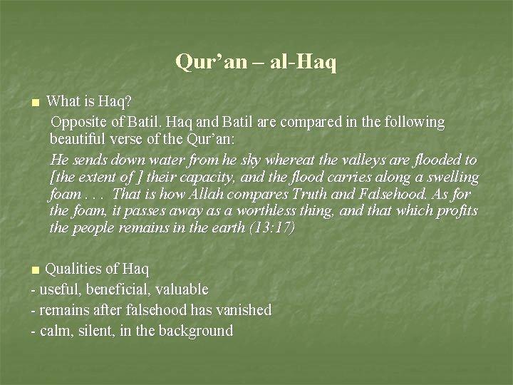 Qur'an – al-Haq ■ What is Haq? Opposite of Batil. Haq and Batil are