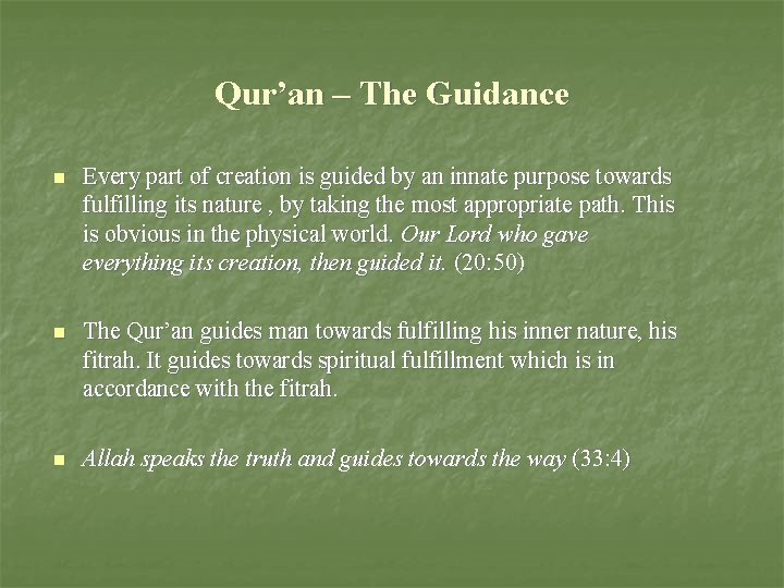 Qur'an – The Guidance n Every part of creation is guided by an innate