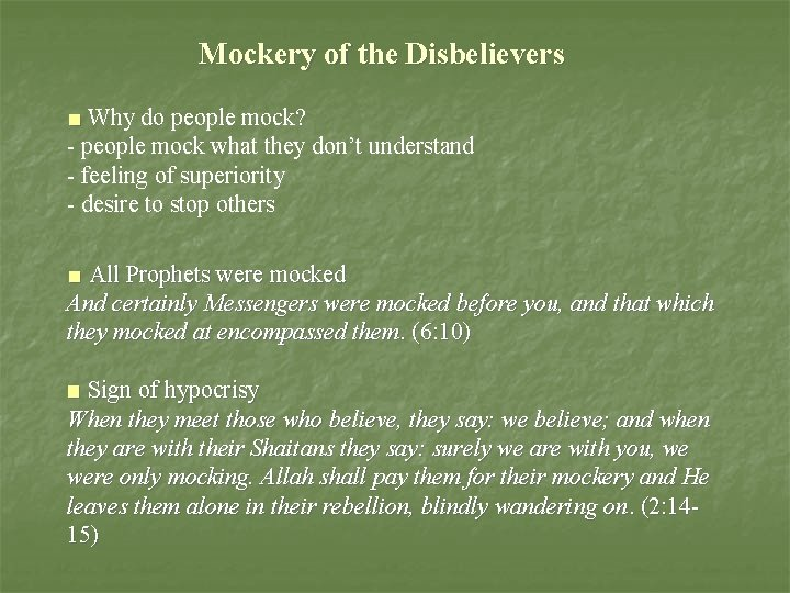 Mockery of the Disbelievers ■ Why do people mock? - people mock what they