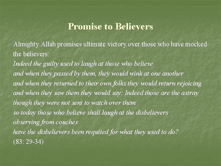 Promise to Believers Almighty Allah promises ultimate victory over those who have mocked the