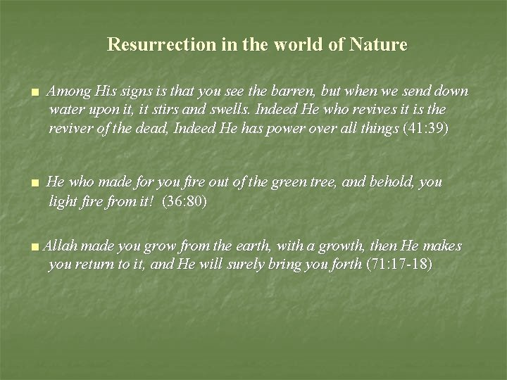 Resurrection in the world of Nature ■ Among His signs is that you see