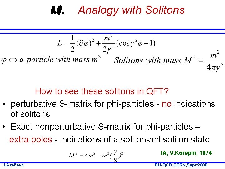 AQ. Analogy with Solitons How to see these solitons in QFT? • perturbative S-matrix