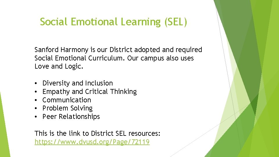 Social Emotional Learning (SEL) Sanford Harmony is our District adopted and required Social Emotional