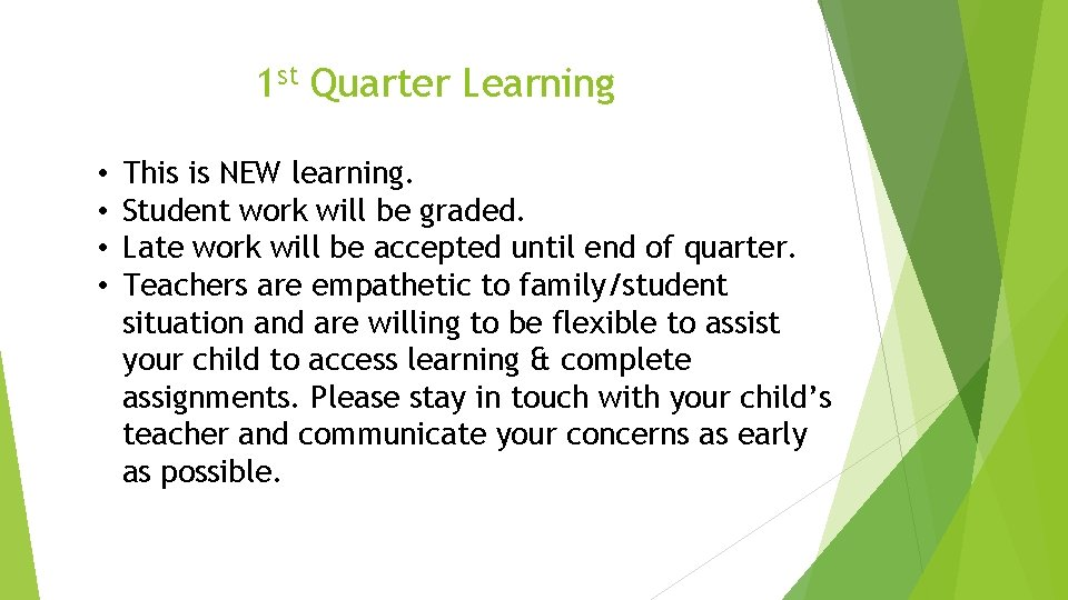1 st Quarter Learning • • This is NEW learning. Student work will be