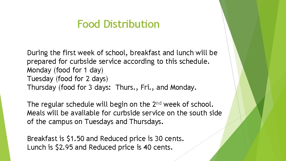 Food Distribution During the first week of school, breakfast and lunch will be prepared