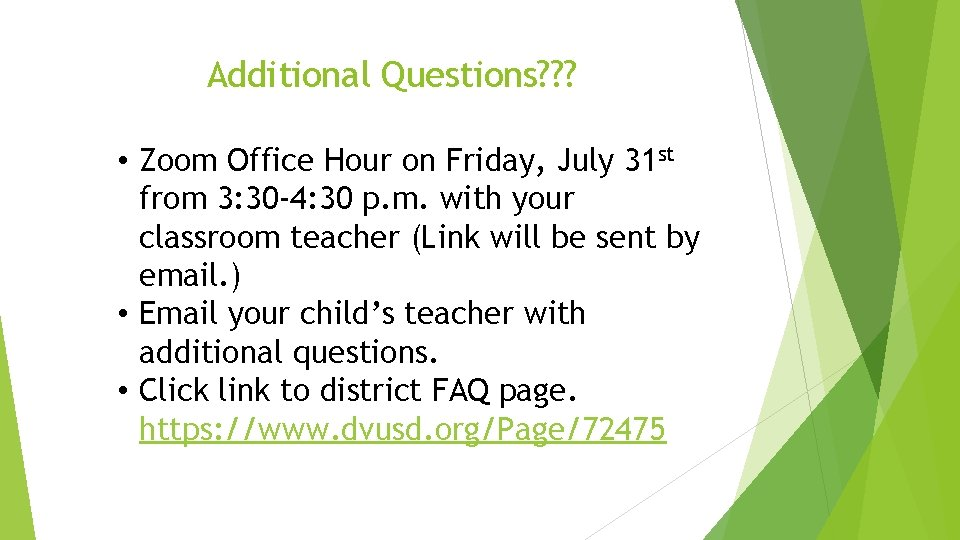 Additional Questions? ? ? • Zoom Office Hour on Friday, July 31 st from