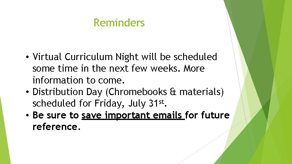 Reminders • Virtual Curriculum Night will be scheduled some time in the next few
