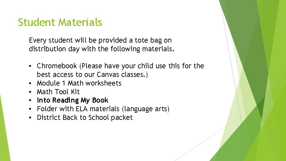Student Materials Every student will be provided a tote bag on distribution day with