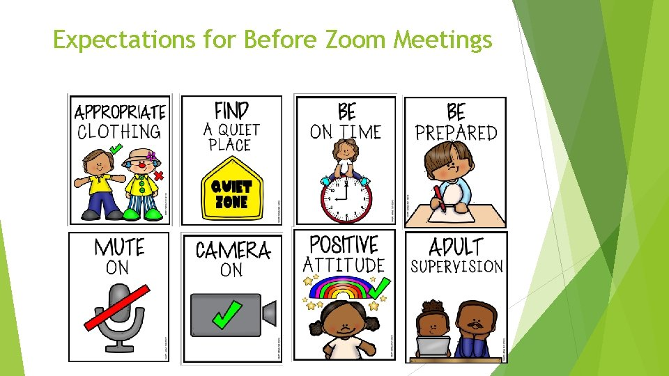 Expectations for Before Zoom Meetings