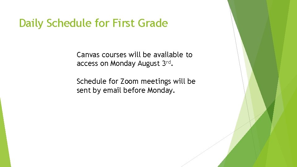 Daily Schedule for First Grade Canvas courses will be available to access on Monday