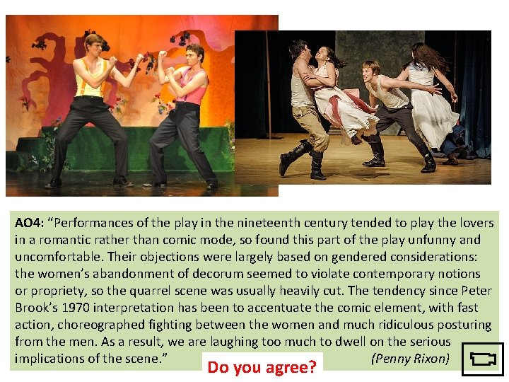 """AO 4: """"Performances of the play in the nineteenth century tended to play the"""