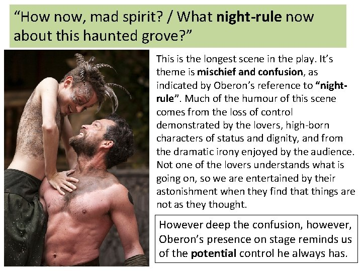 """""""How now, mad spirit? / What night-rule now about this haunted grove? """" This"""