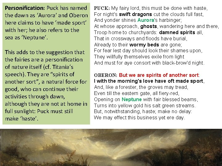 Personification: Puck has named the dawn as 'Aurora' and Oberon here claims to have