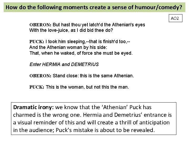 How do the following moments create a sense of humour/comedy? AO 2 OBERON: But