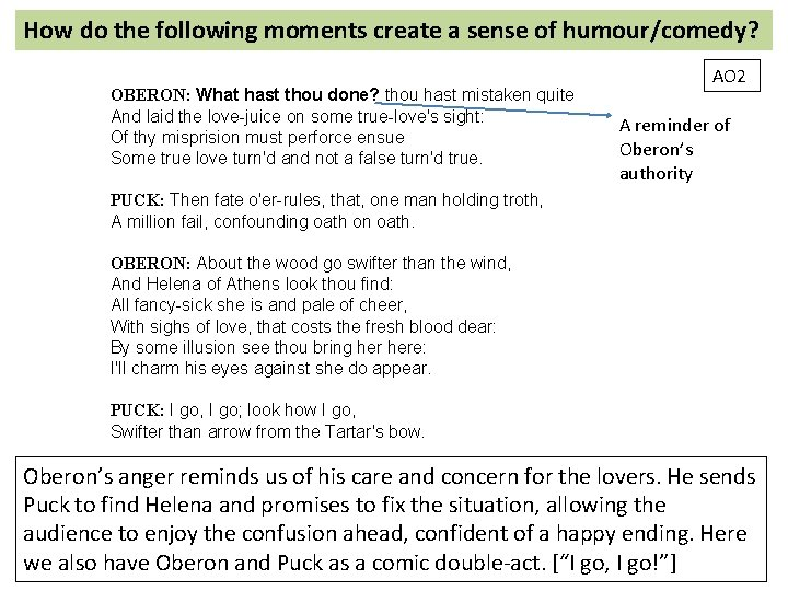How do the following moments create a sense of humour/comedy? OBERON: What hast thou
