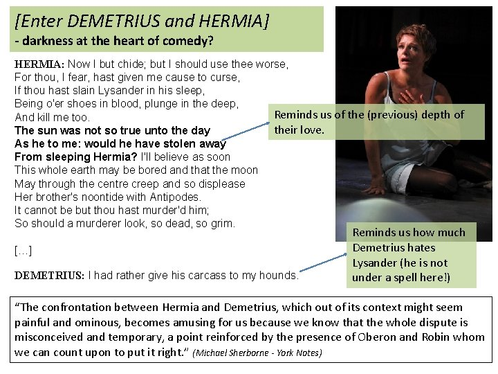[Enter DEMETRIUS and HERMIA] - darkness at the heart of comedy? HERMIA: Now I