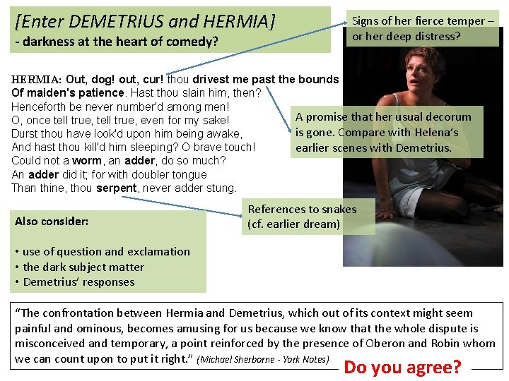 [Enter DEMETRIUS and HERMIA] - darkness at the heart of comedy? Signs of her
