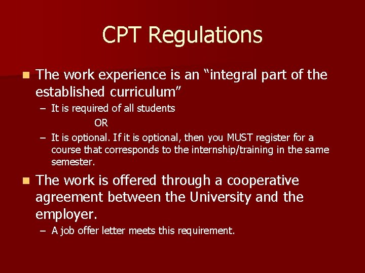 """CPT Regulations n The work experience is an """"integral part of the established curriculum"""""""
