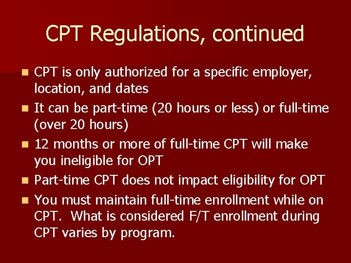 CPT Regulations, continued n n n CPT is only authorized for a specific employer,
