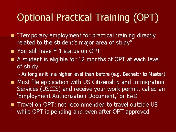 """Optional Practical Training (OPT) """"Temporary employment for practical training directly related to the student's"""