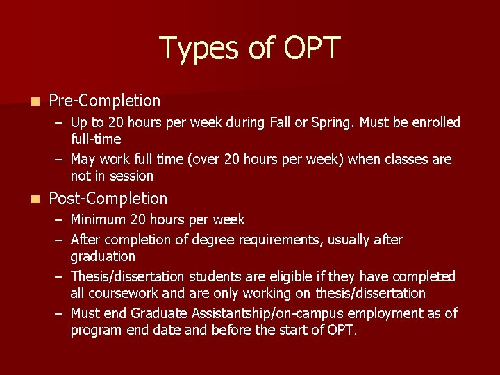 Types of OPT n Pre-Completion – Up to 20 hours per week during Fall