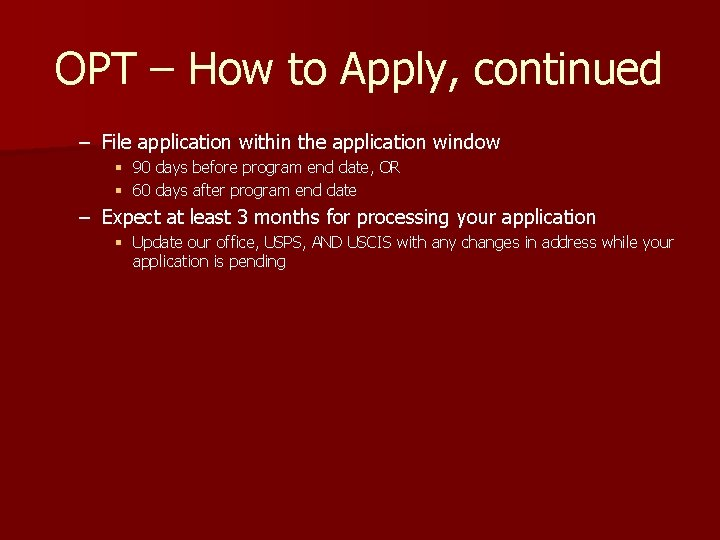 OPT – How to Apply, continued – File application within the application window §