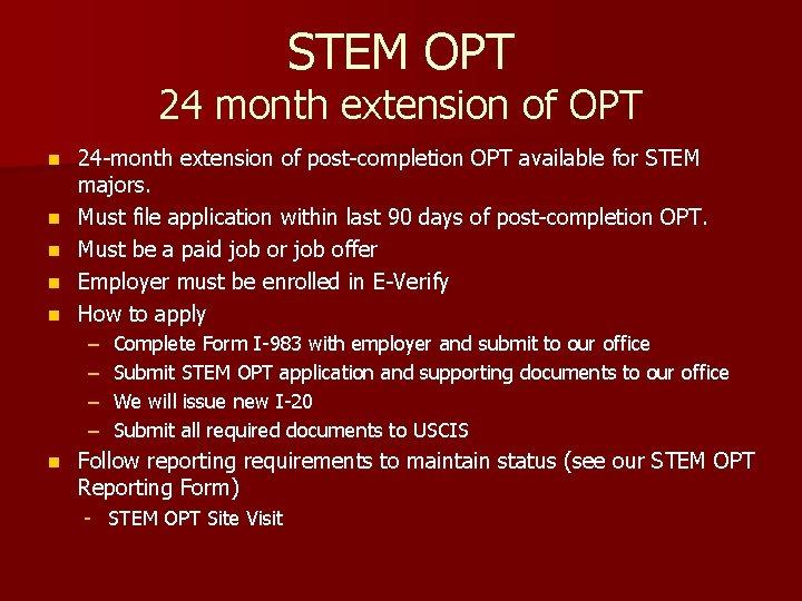 STEM OPT 24 month extension of OPT n n n 24 -month extension of