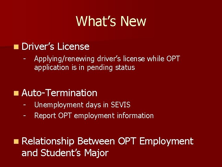 What's New n Driver's License - Applying/renewing driver's license while OPT application is in