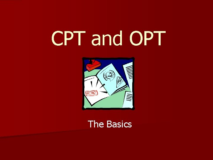 CPT and OPT The Basics