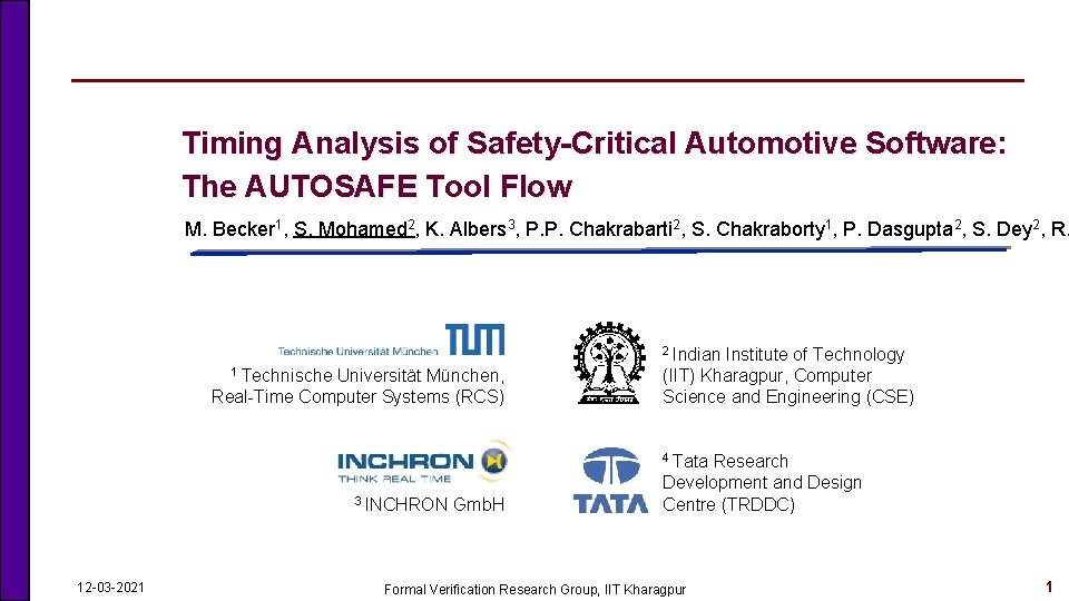 Timing Analysis of Safety-Critical Automotive Software: The AUTOSAFE Tool Flow M. Becker 1, S.