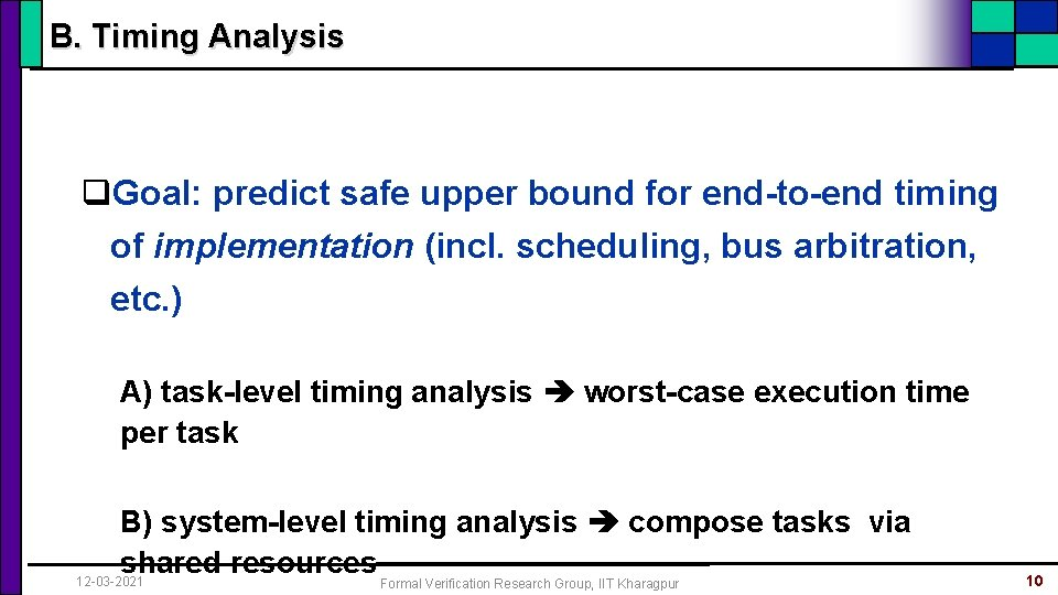 B. Timing Analysis q. Goal: predict safe upper bound for end-to-end timing of implementation