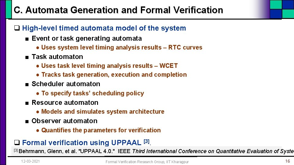 C. Automata Generation and Formal Verification q High-level timed automata model of the system