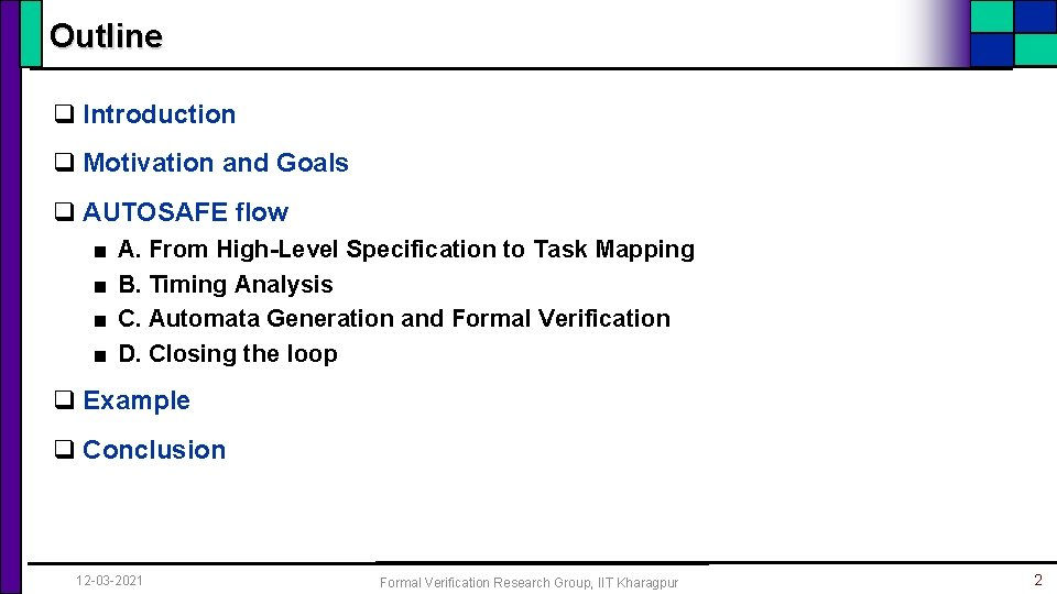 Outline q Introduction q Motivation and Goals q AUTOSAFE flow ■ ■ A. From