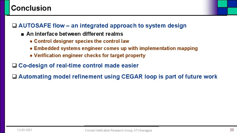 Conclusion q AUTOSAFE flow – an integrated approach to system design ■ An interface