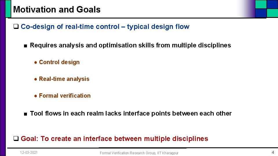 Motivation and Goals q Co-design of real-time control – typical design flow ■ Requires